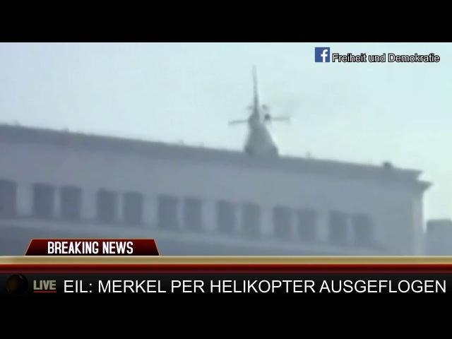 EILMELDUNG Merkel mit Helikopter geflüchtet!