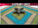 Crochet Elephant Lovey / Blanket
