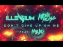 Kill The Noise Illenium - Don't Give Up On Me ft. Mako [Lyric Video]