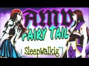 Fairy Tail SleepWalking