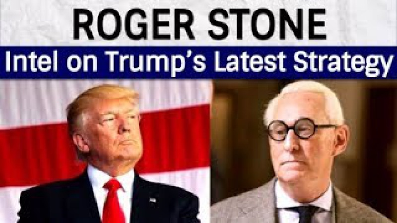Roger Stone: Inte| on Trump's Latest Strategy Against G|oba|ists