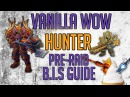How To Get Pre-Raid BiS: HUNTER - Vanilla WoW Gearing Guide