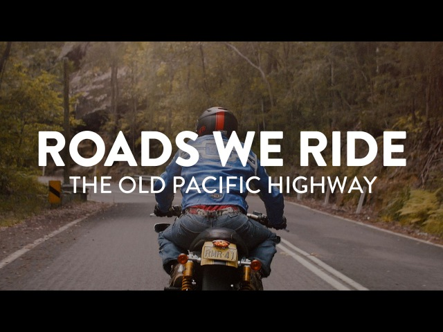 Roads We Ride: The Old Pacific Highway (Ep2)