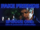 FAKE FRIENDS EPISODE ONE intro to parasocial relationships