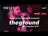 Florian Kruse &amp Hendrik Burkhard pres. TheGround @ Moist, Copenhagen (25. Nov. 2016)