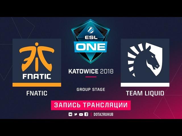 Fnatic vs Liquid, ESL One Katowice, game 2 [Jam, LighTofHeaveN]