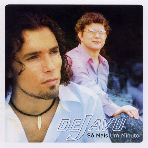 Dejavu альбом Só Mais um Minuto