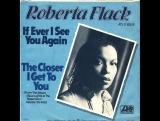 Roberta Flack - The Closer I Get To You(1977)
