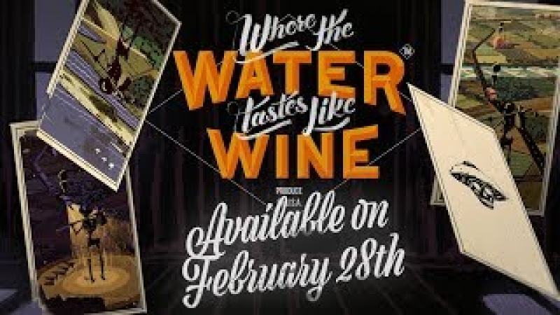 Where The Water Tastes Like Wine - Available February 28