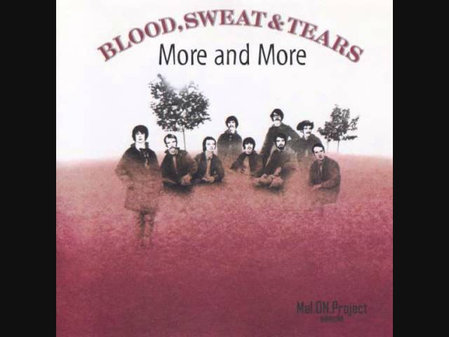 More and More - Blood, Sweat Tears