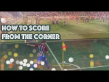 PES 2017 HOW TO SCORE FROM THE CORNER (TUTORIAL)