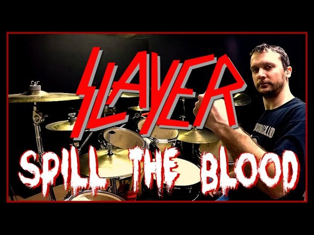 SLAYER - Spill The Blood - Drum Cover