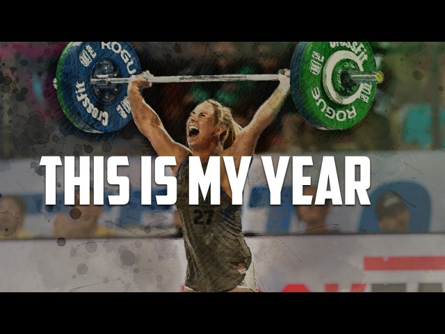 2018 - THIS IS MY YEAR ■ CROSSFIT MOTIVATIONAL VIDEO
