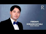 Firdavs - Xorazm go'zali   Фирдавс - Хоразм гузали (music version)