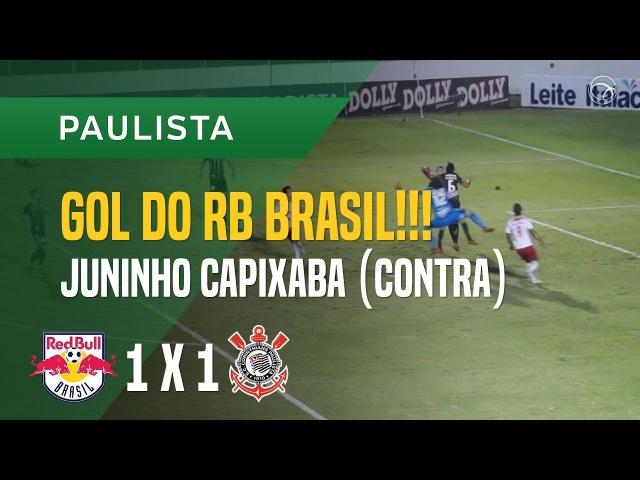 GOL CONTRA (JUNINHO CAPIXABA) - RED BULL BRASIL X CORINTHIANS - 1902 - PAULISTA 2018