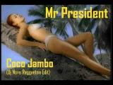 Mr President - Coco Jambo (Dj Nova Reggaeton Edit)