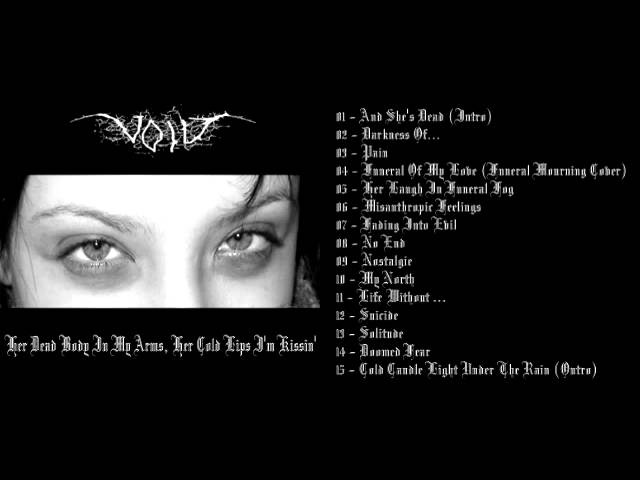 Void - 2008 - Her Dead Body In My Arms, Her Cold Lips I'm Kissin' (Full Album)