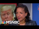 Susan Rice On President Donald Trump's UN Speech: 'Inappropriate And Over-The-Top' | MSNBC