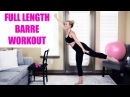 FULL LENGTH Barre Fitness Workout Class