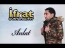 İfrat - Anlat / 2015