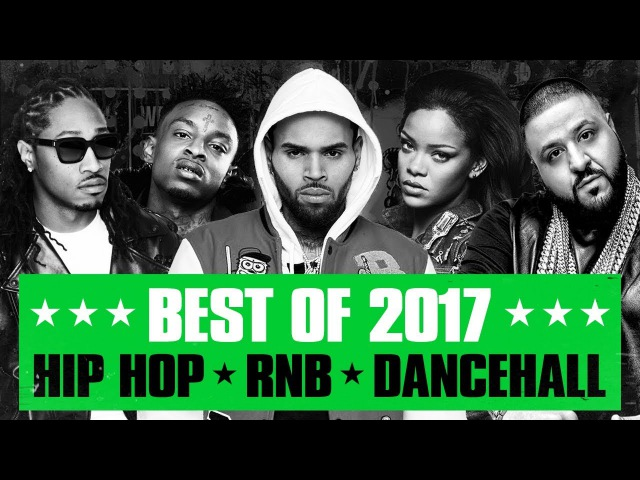 🔥 Hot Right Now - Best of 2017 | Best RB Hip Hop Rap Dancehall Songs of 2017 |New Year 2018 Mix
