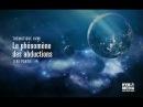 Quantic Planète : Dossier OVNI - Le phénomène des abductions - Partie 1