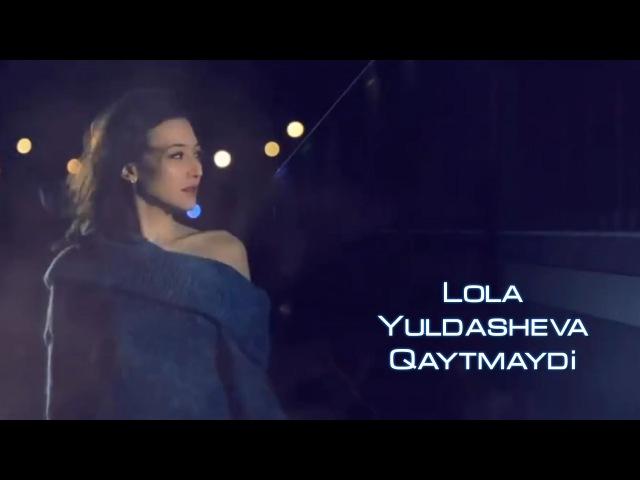 Lola Yuldasheva Qaytmaydi Official music video