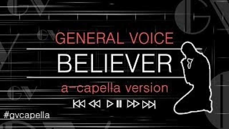 GV-CAPELLA - BELIEVER (from General Voice)