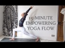 15-MINUTE EMPOWERING YOGA FLOW | Energy Strength | CAT MEFFAN