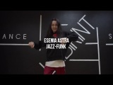 JAZZ-FUNK CHOREO BY ESENIA ASTRA  Labirint Dance Studio