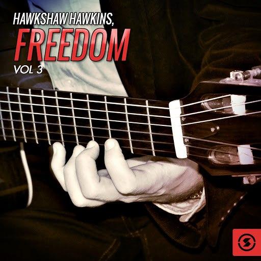 Hawkshaw Hawkins альбом Freedom, Vol. 3