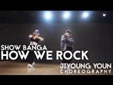Art One Academy How We Rock - Show Banga (ft. Iamsu!)  Jiyoung Youn Choreography