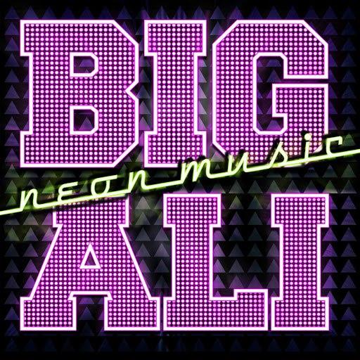 Big Ali альбом Neon Music (Radio Edit)
