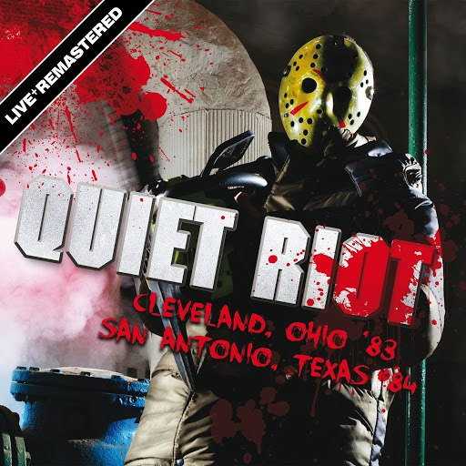 Quiet Riot альбом Cleveland, Ohio '83 And San Antonio, Texas '84 - Live (Remastered)