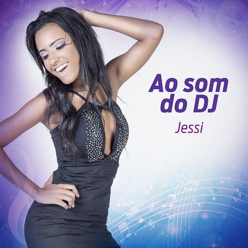 Jessi альбом Ao Som do DJ