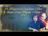 Hariprasad Chaurasia Flute &amp Zakir Hussain Tabla Jugalbandi Vol 1 - Raag Chandrakauns
