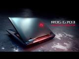 ASUS ROG G703 - Укроти зверя