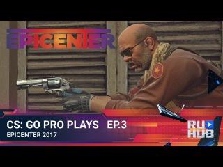 CS:GO Pro Plays - EPICENTER 2017 Ep.3
