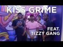 Tizzy Gang Freestyle Chat | KISS Grime with Rude Kid