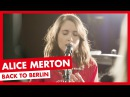 Alice Merton Back To Berlin UNPLUGGED