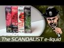 The SCANDALIST e-liquid - Премиально и Достойно!