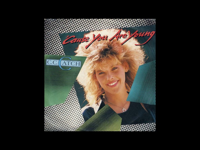 C.C. Catch - 'Cause You Are Young (Maxi-Version)