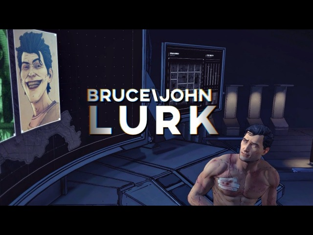 Bruce Wayne\John Doe - Lurk