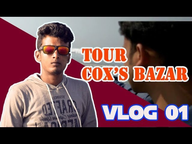 BEAUTIFUL COX'S BAZAR -VLOG 1 Vlog with travoling to Cox's BAzar