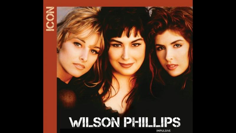 Wilson Phillips [1990] - Impulsive ☆★☆★☆