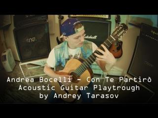 Andrea Bocelli - Con Te Partirò (Acoustic Guitar Playthrough by Andrey Tarasov)