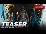 ENG | Тизер: «Дэдпул 2» / «Deadpool 2», 2018