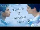Dark Blue Moonlight / Тёмно-синий лунный свет / Trailer 3