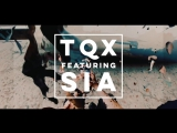 TQX, Sia — The Day That You Moved On (Teaser)
