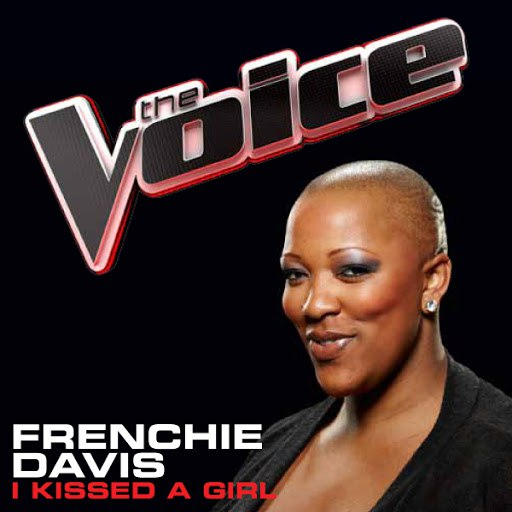 Frenchie Davis альбом I Kissed A Girl (The Voice Performance)